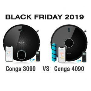 Conga 4090 vs 3090 BLACK FRIDAY 2019 - Cecotec robot aspirador